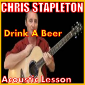 learn to play drink a beer by chris stapleton