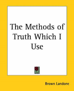 the methods of truth which i use by brown landone