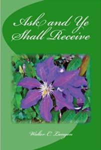 Ask and Ye Shall Receive by Walter C. Lanyon | eBooks | Self Help
