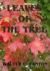 Leaves of the Tree  by Walter C. Lanyon | eBooks | Self Help