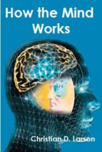 How the Mind Works by Christian D. Larson | eBooks | Self Help