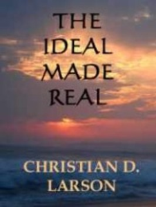 The Ideal Made Real by Christian D. Larson | eBooks | Self Help