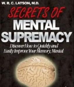 Secrets of Mental Supremacy by W. R. C. Latson   eBooks   Self Help