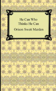 He Can Who Thinks He Can by Orison Swett Marden | eBooks | Self Help