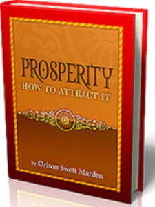 Prosperity: How to Attract It by Orison Swett Marden | eBooks | Self Help