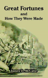 Great Fortunes and How They Were Made by James D. McCabe | eBooks | Self Help