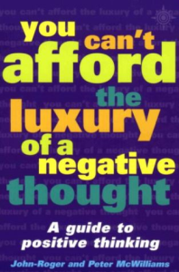 You Can't Afford the Luxury of a Negative Thought by Peter McWilliams | eBooks | Self Help