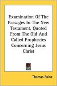 an examination of the passages in the new testament by thomas paine