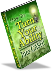 How to Turn Your Ability Into Cash  by Earl Prevette | eBooks | Self Help
