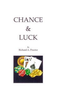 chance and luck: the laws of luck  and coincidence  by richard a. proctor