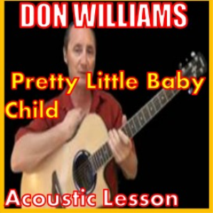 learn to play pretty little baby child by don williams