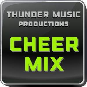 """""""mega mix #1"""" cheer mix (1:30)"""