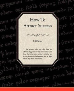 How to Attract Success by F. W. Sears | eBooks | Self Help