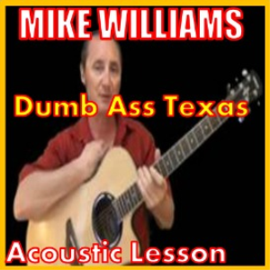 learn to play dumb ass texas by mike williams