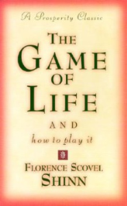 the game of life (and how to play it) by florence scovel shinn