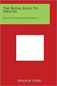 The Royal Road to Wealth:  How to Find and Follow It by Nelson Sizer | eBooks | Self Help
