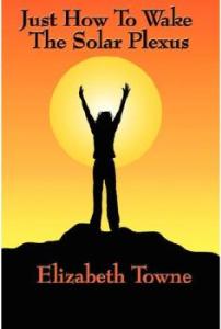 Just How to Wake the Solar Plexus by Elizabeth Towne   eBooks   Self Help