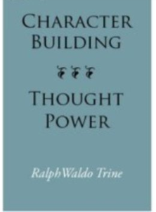 character building thought power by ralph waldo trine