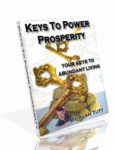 keys to power prosperity:  your keys to abundant living by alan tutt