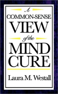 a common-sense view of the mind cure by laura westall