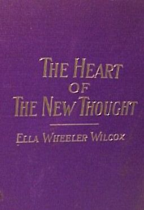 The Heart of the New Thought by Ella Wheeler Wilcox | eBooks | Self Help