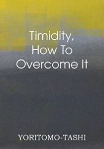 timidity: how to overcome it by yoritomo-tashi