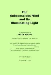 the subconscious mind and its illuminating light by janet young