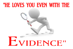he loves you even with the evidence