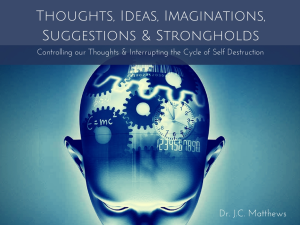 thoughts, ideas, suggestions, imaginations & strongholds