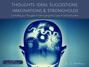 thoughts, ideas, suggestions, imaginations & strongholds 3 part 3 series