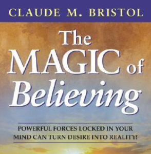 The Magic of Believing by Claude M. Bristol | eBooks | Self Help