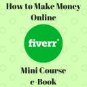 How to Make Money Online in 5 Minutes Fiverr Mini Course eBook PDF w/ MP4 Videos | eBooks | Education