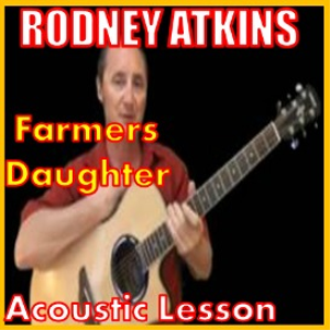 learn to play farmers daughter by rodney atkins