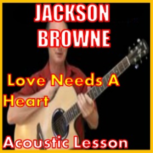 learn to play love needs a heart by jackson browne