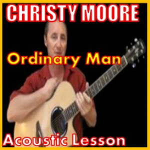 learn to play ordinary man by christy moore