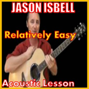 Learn to play Relatively Easy by Jason Isbell | Movies and Videos | Educational