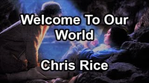 welcome to our world - chris rice - custom arranged for voice, piano and strings
