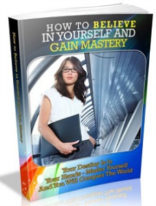 how to believe in yourself and gain mastery by charlotte james