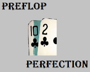 Preflop Perfection - Full Series (includes w34z3l's pre flop ranges) | Movies and Videos | Training