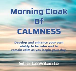 morning cloak of calmness