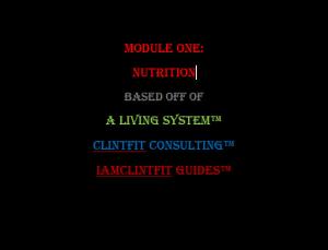 module one: nutrition  - iamclintfit guide