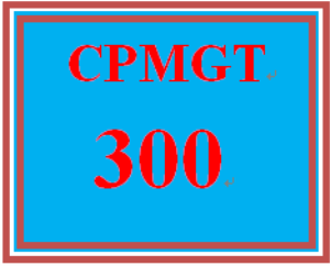 cpmgt 300 week 5 project schedule and performance measurement