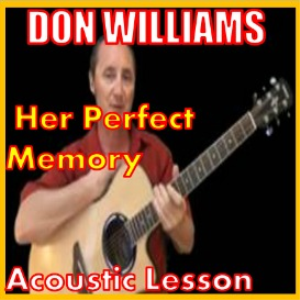 Learn to play Her Perfect Memory by Don Williams | Movies and Videos | Educational