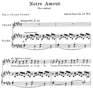 notre amour op.23 no.2, high voice in e major, g. fauré. for soprano or tenor. ed. leduc (a4)