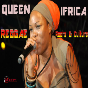 queen ifrica best of reggae roots & culture mix by djeasy