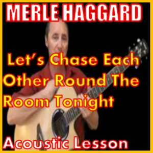 lets chase each other round the room tonight by merle haggard