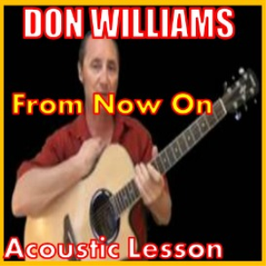 learn to play from now on by don williams