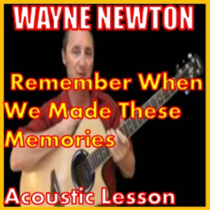 learn to play remember when we made these memories by wayne newton