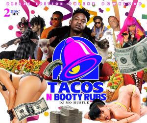 tacos n booty rubs (mixtape) 2 disc
