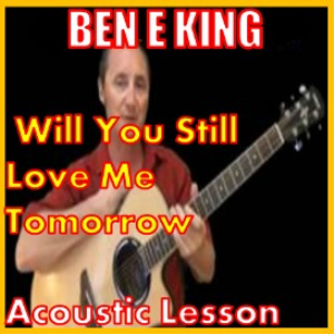 learn to play will you still love me tomorrow by ben e king